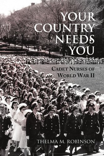 Your Country Needs You: Cadet Nurses of World War II