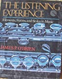 The Listening Experience : Elements, Forms, and Styles in Music, O'Brien, James P., 0028721306