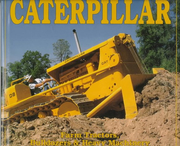 Caterpillar  Farm Tractors  Bulldozers   Heavy Machinery