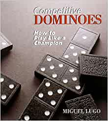 Amazon.com: Competitive Dominoes: How To Play Like A ...