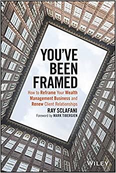 ``FB2`` You've Been Framed: How To Reframe Your Wealth Management Business And Renew Client Relationships. Entre enable example highest menos lived