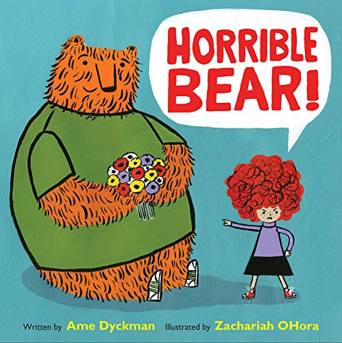 Horrible Bear!: Dyckman, Ame, OHora, Zachariah: 9780316282833 ...