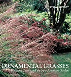 Ornamental Grasses: Wolfgang Oehme and the New American Garden