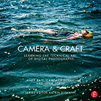 Camera & Craft: Learning the Technical Art of Digital Photography: (The Digital Imaging Masters Series) book cover