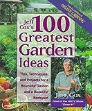 100 Greatest Garden Ideas, Jeff Cox, 0875967701