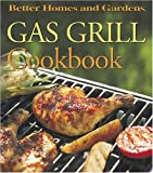 Gas Grill Cookbook, Jennifer Darling, Better Homes and Gardens, 0696211831