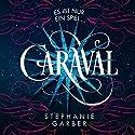 Caraval: Es ist nur ein Spiel... Hörbuch von Stephanie Garber Gesprochen von: Marie Bierstedt