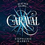 Caraval: Es ist nur ein Spiel... | Stephanie Garber