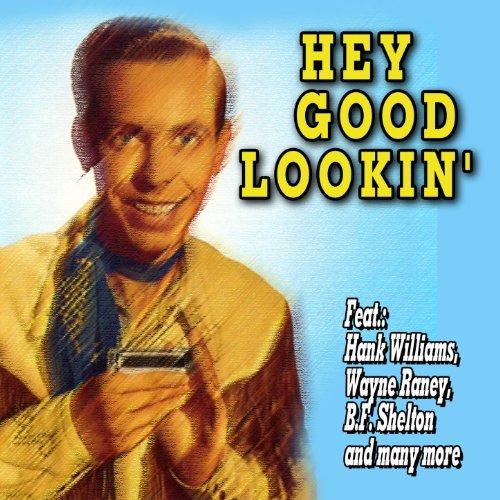 Hey Good Lookin'