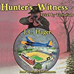 Hunter's Witness: Trial by Terrorism: A Matt Hunter Adventure, Book 4 | J. C. Hager