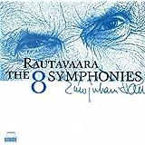 ラウタヴァーラ:8つの交響曲 (Einojuhani Rautavaara: The 8 Symphonies)