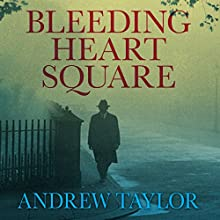 Bleeding Heart Square Audiobook by Andrew Taylor Narrated by John Banks