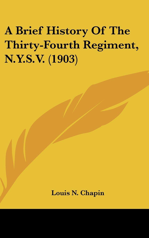 A Brief History Of The Thirty-Fourth Regiment, N.Y.S.V. (1903) PDF
