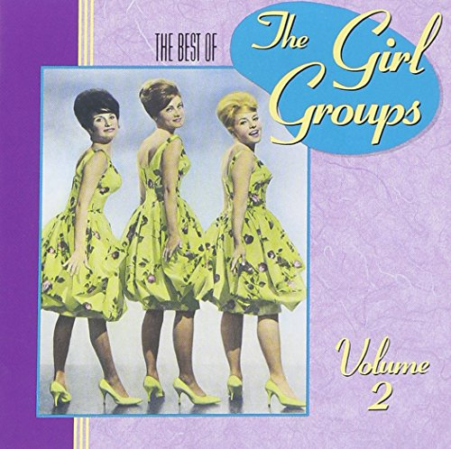 The Best Of The Girl Groups, Vol. 2 by GIRL GROUPS