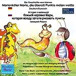 Die Geschichte vom kleinen Marienkäfer Marie, die überall Punkte malen wollte. Deutsch-Russisch   Wolfgang Wilhelm