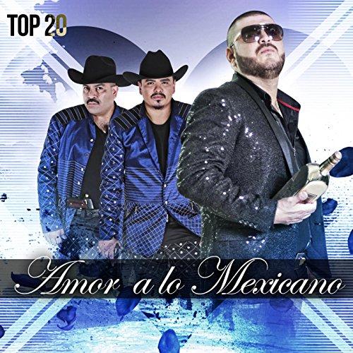 Amor a Lo Mexicano: Top 20