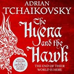 The Hyena and the Hawk | Adrian Tchaikovsky