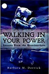 Walking in Your Power: lessons from the grandmother Kindle Edition