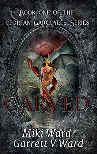 Carved (The Ceorfan Gargoyles Book 1)