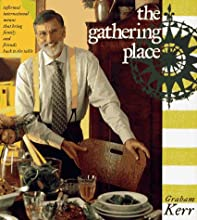 The Gathering Place: Informal International Menus That Bring Family and Friends Back to the Table