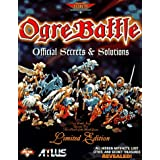 Ogre Battle: Official Secrets and Solutions