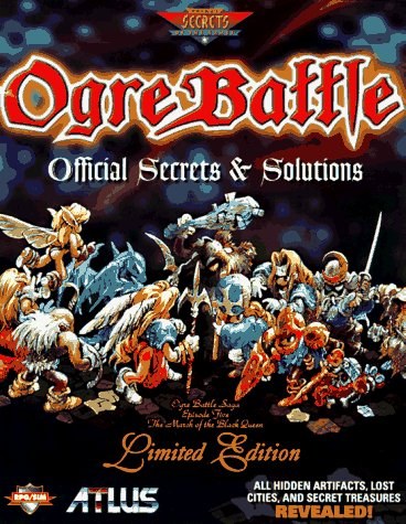 Ogre Battle: Official Secrets and Solutions Strategy Guide