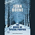 The House of Special Purpose Audiobook by John Boyne Narrated by Richard Teverson