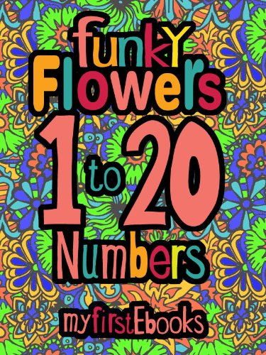 Funky Flowers – Numbers/Counting -1-20 (Children's Book Age 0-5) (My First ()