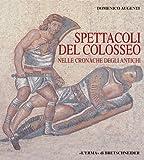 Spettacoli Del Colosseo : Nelle Cronache Degli Antichi, Augenti, Domenico, 888265110X
