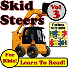 Children's Book:Skid Steer Loaders Vol 3: Even More Super Skid Steer Loaders Digging Dirt On The Jobsite! (Over 40 Photos of Skid Steer Loaders Working)