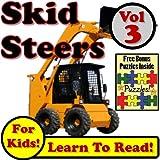 "Children's Book: ""Skid Steer Loaders Vol 3: Even More Super Skid Steer Loaders Digging Dirt On The Jobsite!"" (Over 40 Photos of Skid Steer Loaders Working)"