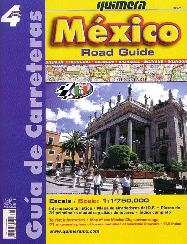 Mexico Road Guide: Road Atlas by Quimera Quimera Editores