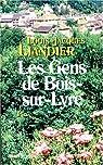Les Gens de Bois-sur-Lyre par Liandier Louis Jacques