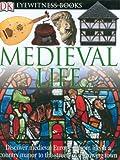 Eyewitness Medieval Life, Andrew Langley and Dorling Kindersley Publishing Staff, 0756607051