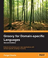 Groovy for Domain-specific Languages, 2nd Edition Front Cover