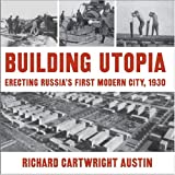 Building Utopia, Richard Cartwright Austin, 0873387309