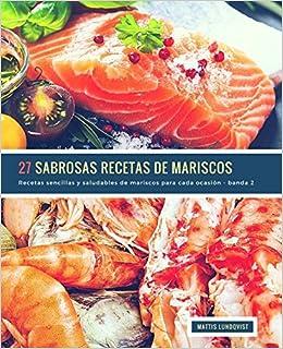 27 Sabrosas Recetas de Mariscos - banda 2: Recetas sencillas ...