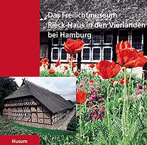 Das Freilichtmuseum Rieck-Haus in den Vierlanden bei Hamburg