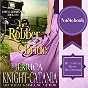 The Robber Bride: The Daring Debutantes, Book 1 | Jerrica Knight-Catania