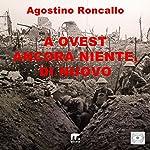 A Ovest ancora niente, di nuovo | Agostino Roncallo