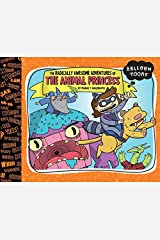 The Radically Awesome Adventures of the Animal Princess (Balloon Toons) Hardcover