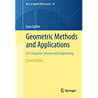 Geometric Methods and Applications: For Computer Science and Engineering (Texts in Applied Mathematics Book 38)