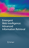 Emergent Web Intelligence: Advanced Information Retrieval (Advanced Information and Knowledge Processing)