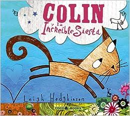 Colin y la increible siesta / Colin and the Snoozebox (Spanish Edition): Leigh Hodgkinson: 9788493594305: Amazon.com: Books