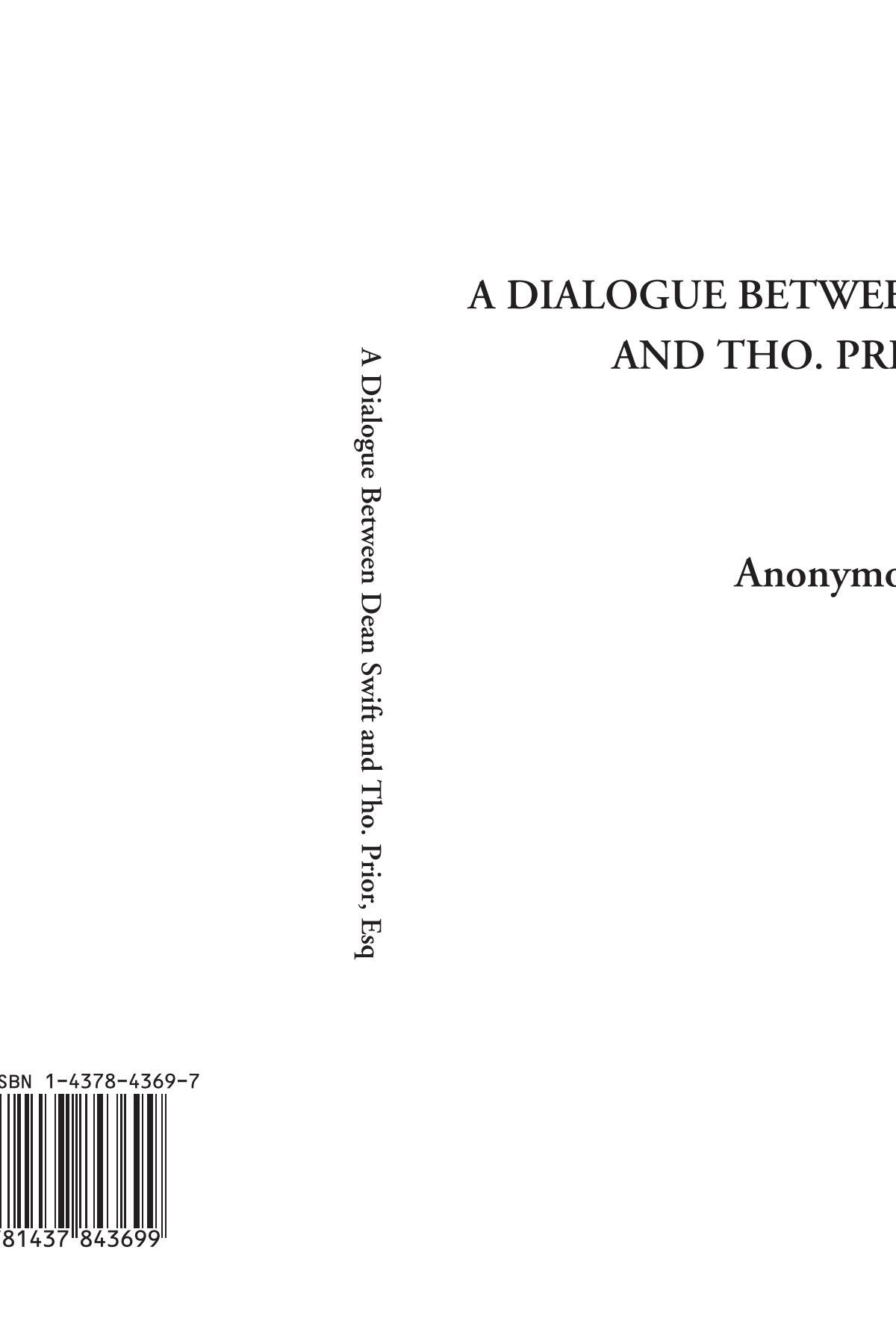 Read Online A Dialogue Between Dean Swift and Tho. Prior, Esq pdf