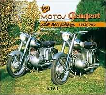 les motos peugeot de mon père, 1950-1960: 9782726887110: Amazon.com