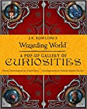 J.K. Rowling's Wizarding World: A Pop-up Gallery of Curiosities
