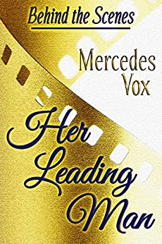 Her Leading Man (A Behind the Scenes Novel) by [Vox, Mercedes]