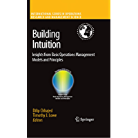Building Intuition: Insights from Basic Operations Management Models and Principles (International Series in Operations Research & Management Science Book 115)