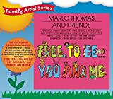Free to Be You & Me by Marlo Thomas & Friends (2006-05-09)